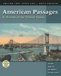 American Passages A History of the United States, Since 1863, With Infotrac and American Jou...