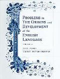 Problems in the Origins and Development of the English Language