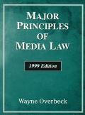 Major Principles of Media Law,1999 Ed.