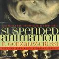 Suspended Animation: Six Essays on the Preservation of Bodily Parts - Frank Gonzalez-Crussi ...