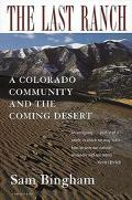 Last Ranch A Colorado Community and the Coming Desert