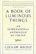 Book of Luminous Things An International Anthology of Poetry