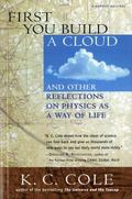 First You Build a Cloud And Other Reflections on Physics As a Way of Life
