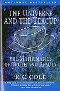 Universe and the Teacup The Mathematics of Truth and Beauty