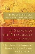 In Search of the Miraculous Fragments of an Unknown Teaching