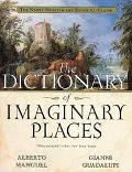 Dictionary of Imaginary Places The Newly Updated and Expanded Classic