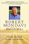 Harvests of Joy How the Good Life Became Great Business