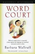 Word Court Wherin Verbal Virtue Is Rewarded, Crimes Against the Language Are Punished , and ...