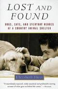 Lost and Found Dogs, Cats, and Everyday Heroes at a Country Animal Shelter