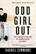 Odd Girl Out The Hidden Culture of Aggression in Girls