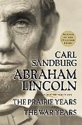 Abraham Lincoln The Prairie Years and the War Years