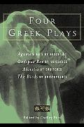 Four Greek Plays Agamemnon of Aeschylus/Oedipus Rex of Sophocles/Alcestis of Euripides/Birds...