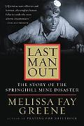 Last Man Out The Story of the Springhill Mine Disaster