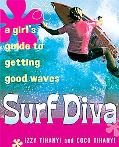 Surf Diva A Girl's Guide to Getting Good Waves