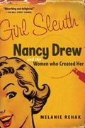Girl Sleuth Nancy Drew and the Women Who Created Her