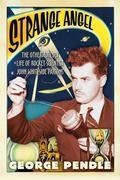Strange Angel The Otherworldly Life Of Rocket Scientist John Whiteside Parsons