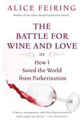 The Battle for Wine and Love: Or How I Saved the World from Parkerization