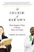 Church of Her Own: What Happens When a Woman Takes the Pulpit