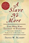 Slave No More: Two Men Who Escaped to Freedom, Including Their Own Narratives OfEmancipation
