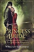 Princess Bride S. Morgenstern's Classic Tale of True Love and High Adventure