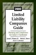 2000 Limited Liability Companies Guide: Planning and Compliance for Today's Practitioner