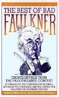 Best of Bad Faulkner Choice Entries from the Faux Faulkner Competition  Plus Peter Devries, ...
