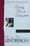 Bring Me a Unicorn Diaries and Letters of Anne Morrow Lindbergh 1922-1928