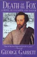 Death of the Fox: A Novel of Elizabeth and Ralegh