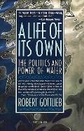 Life of Its Own The Politics and Power of Water