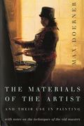 Materials of the Artist and Their Use in Painting With Notes on Their Techniques of the Old ...