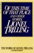 Of This Time, of That Place and Other Stories - Lionel Trilling - Paperback - 1st Harvest/HB...