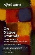 On Native Grounds An Interpretation of Modern American Prose Literature