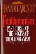 Totalitarianism Part Three of the Origins of the Totalitarism