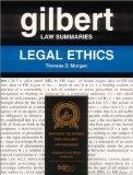 Gilbert Law Summaries: Legal Ethics