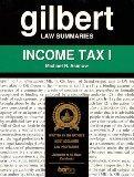 Gilbert Law Summaries: Income Tax I