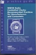 WWVB Radio Controlled Clocks : Recommended Practices for Manufacturers and Consumers
