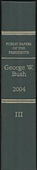Public Papers of the Presidents of the United States, George W. Bush, 2004, Bk. 3, October 1...