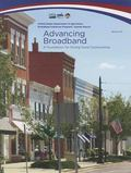Advancing Broadband: A Foundation for Strong Rural Communities : A Foundation for Strong Rur...
