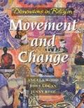 Movement and Change (Dimensions in Religion Series)