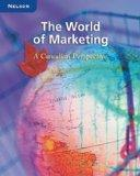 The World of Marketing : A Canadian Perspective