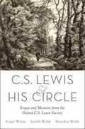 C. S. Lewis and His Circle : Essays and Memoirs from the Oxford C. S. Lewis Society