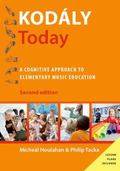 Kod�ly Today : A Cognitive Approach to Elementary Music Education