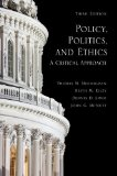 Policy, Politics, and Ethics, Third Edition: A Critical Approach