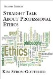 Straight Talk About Professional Ethics, Second Edition