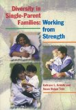 Diversity in Single-Parent Families: Working from Strength