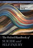 The Oxford Handbook of Suicide and Self-Injury (Oxford Library of Psychology)