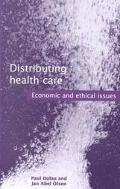 Distributing Health Care Economic and Ethical Issues