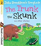 Read with Oxford: Stage 2: Julia Donaldson's Songbirds: The Trunk and The Skunk and Other St...