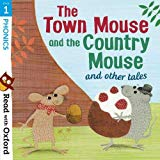 Read with Oxford: Stage 1: Phonics: The Town Mouse and Country Mouse and Other Tales