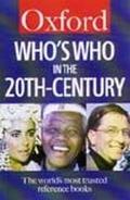 Who's Who in the Twentieth Century - Oxford University Press